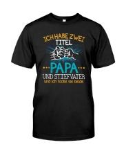 ICH HABE ZWEI TITEL PAPA Classic T-Shirt front