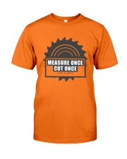 Measure Once Like a Boss Classic T-Shirt front