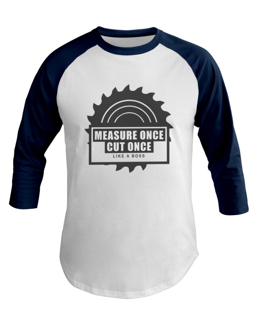 Measure Once Like a Boss Baseball Tee