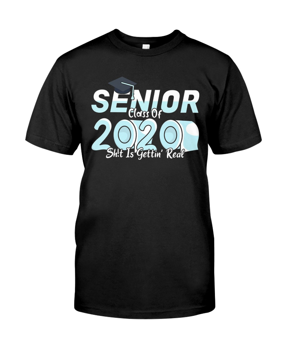 Class of 2020 getting real Classic T-Shirt