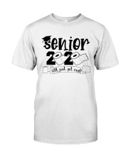 senior geting shit Classic T-Shirt front