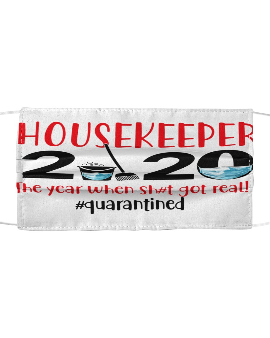 Housekeeper 2020 the year when shit got real Cloth face mask