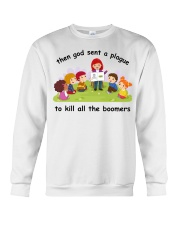 Then god sent a plague to kill all the boomers Crewneck Sweatshirt tile