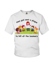 Then god sent a plague to kill all the boomers Youth T-Shirt thumbnail