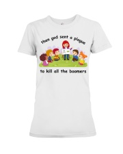 Then god sent a plague to kill all the boomers Premium Fit Ladies Tee thumbnail