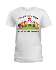 Then god sent a plague to kill all the boomers Ladies T-Shirt thumbnail