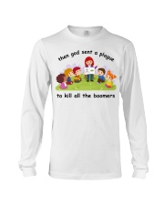 Then god sent a plague to kill all the boomers Long Sleeve Tee thumbnail