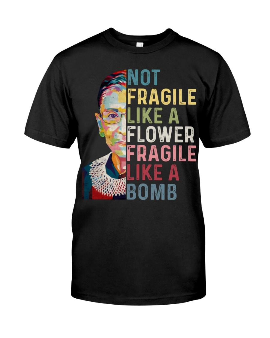 Not fragile like a flower fragile like a bomb Classic T-Shirt