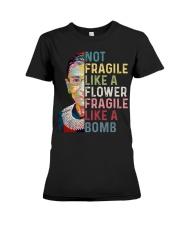 Not fragile like a flower fragile like a bomb Premium Fit Ladies Tee thumbnail