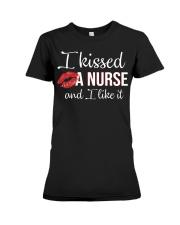 I kissed a nurse and i like it shirt Premium Fit Ladies Tee thumbnail