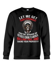 Let me get this straight you're afraid of refugee Crewneck Sweatshirt thumbnail