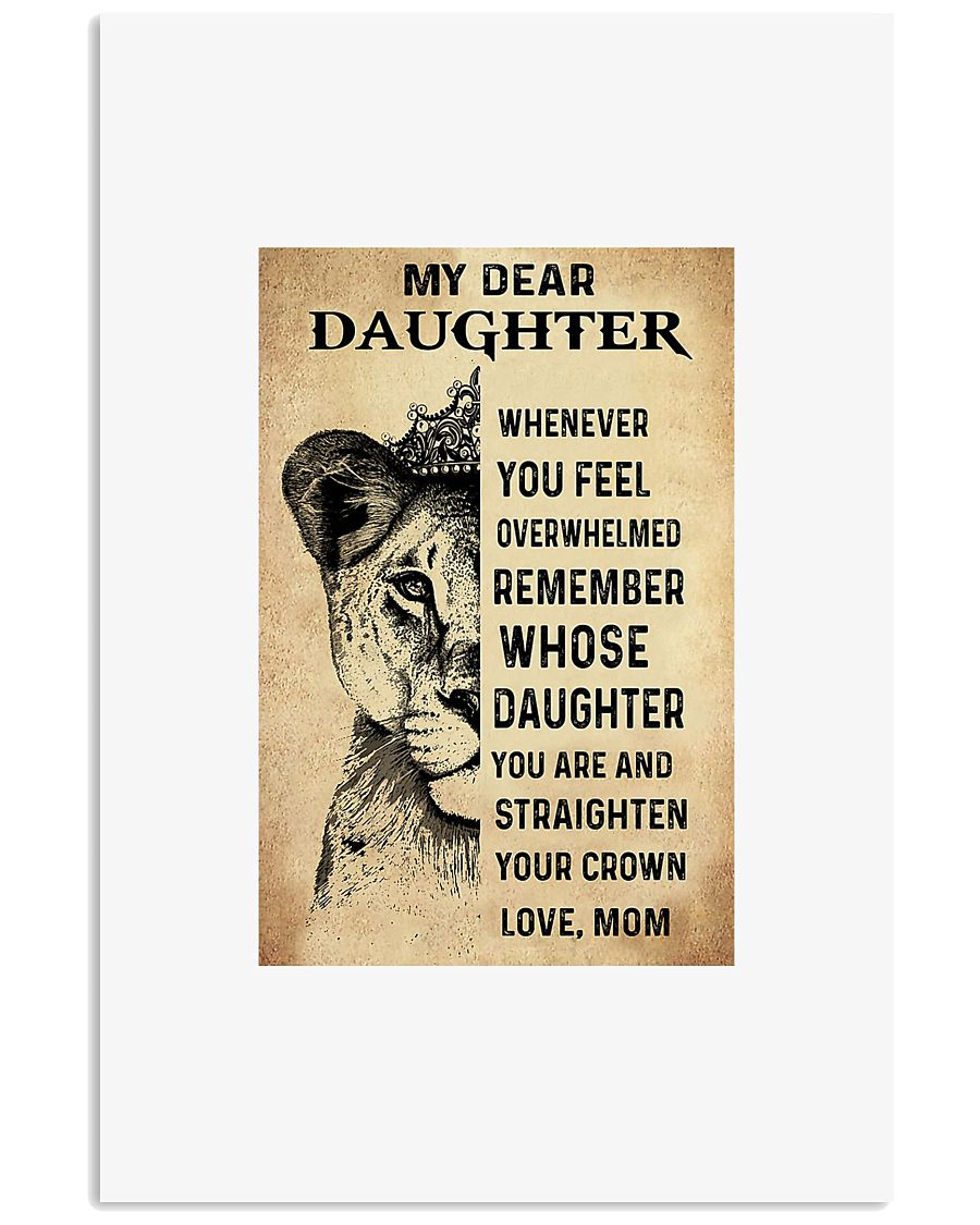 Lion my dear daughter whenever you feel overwhelme 11x17 Poster