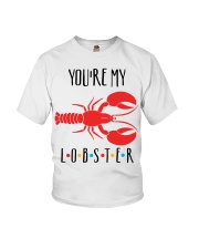 Friends you're my lobster shirt Youth T-Shirt thumbnail