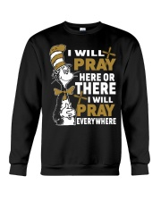 Dr seuss i will pray here or there i will pray Crewneck Sweatshirt thumbnail