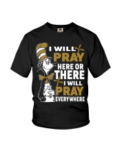 Dr seuss i will pray here or there i will pray Youth T-Shirt thumbnail