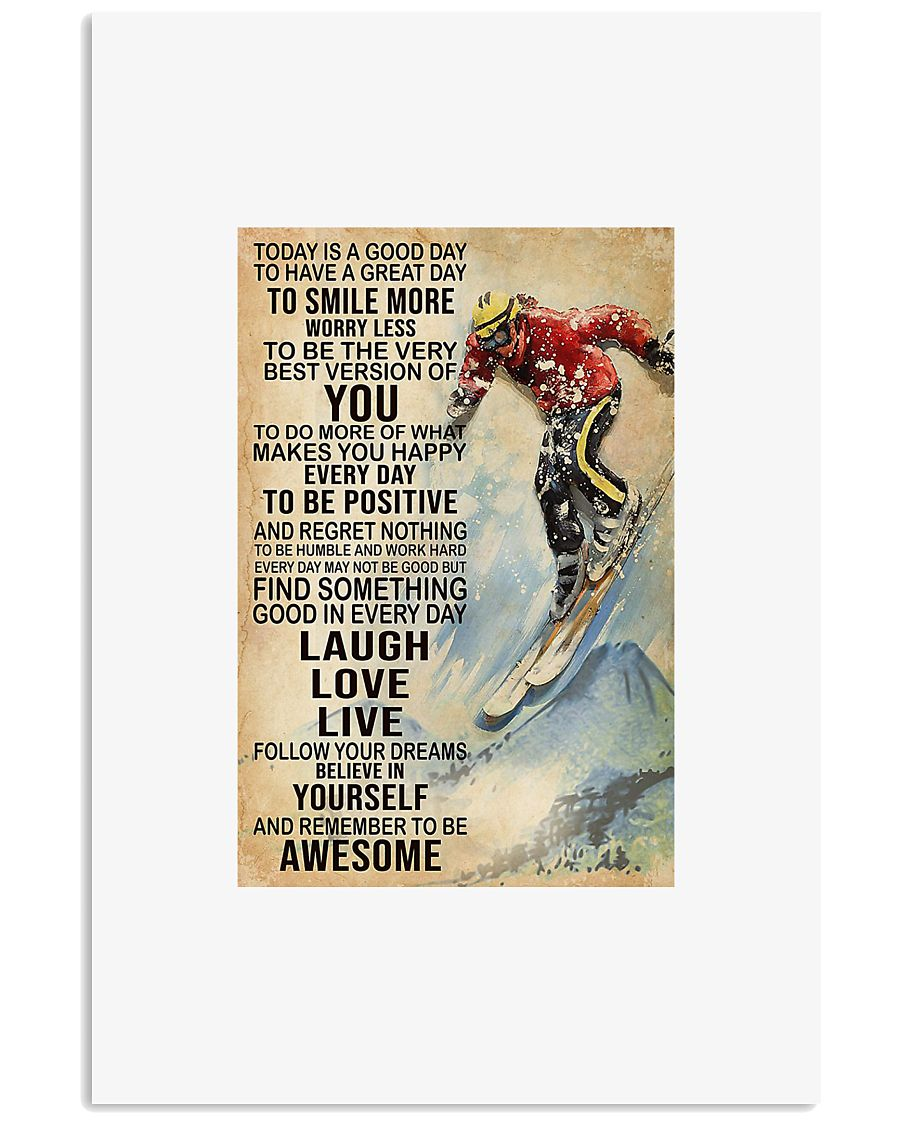 Skiing today is a good day to have a great day to  11x17 Poster