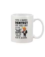 Donald Trump you're a fantastic dentist mug Mug front