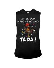 Chicken Hei hei after god made me he said ta da sh Sleeveless Tee thumbnail