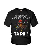 Chicken Hei hei after god made me he said ta da sh Youth T-Shirt thumbnail