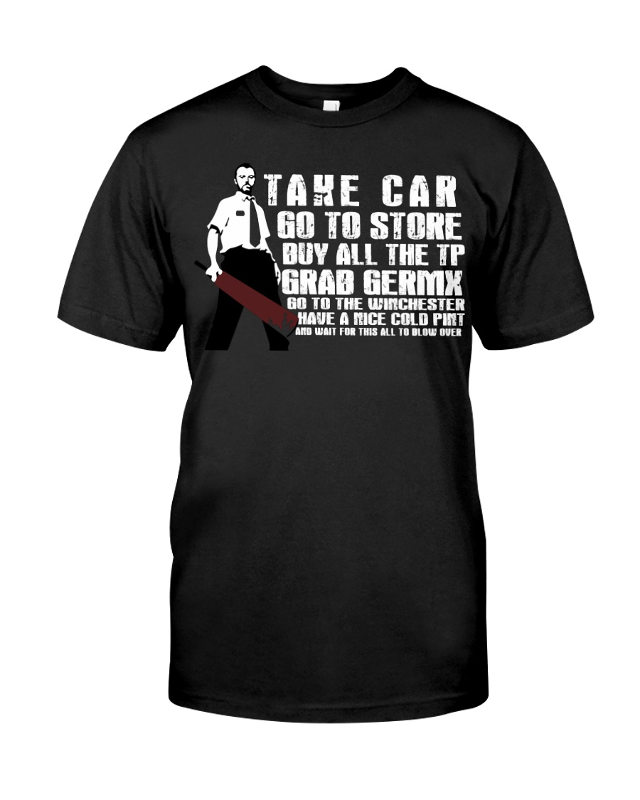 Take car go to store buy all the TP Classic T-Shirt