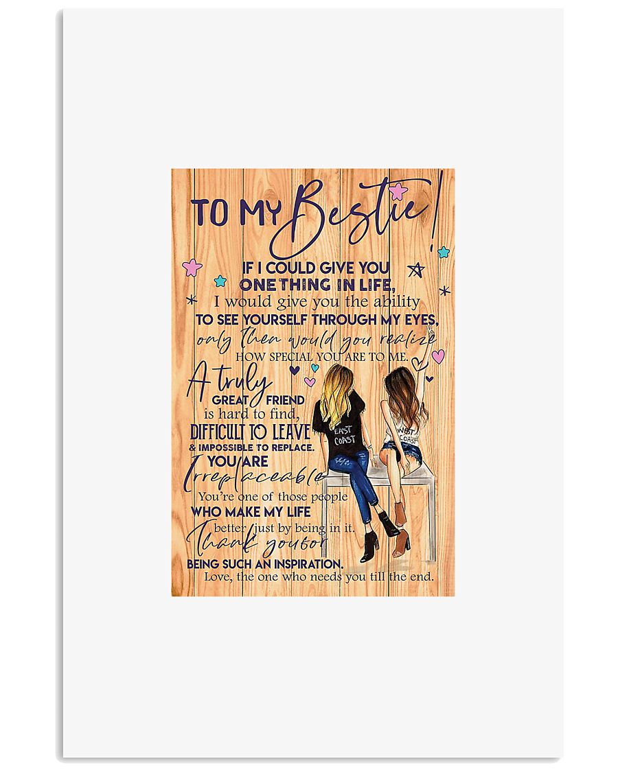 To my bestie if i could give you one thing in life 11x17 Poster