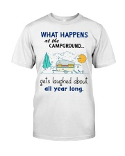 What happens at the campground gets laughed about  Classic T-Shirt front