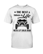 The best things in life mess up your hair shirt Classic T-Shirt front