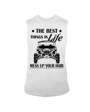 The best things in life mess up your hair shirt Sleeveless Tee thumbnail