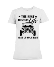The best things in life mess up your hair shirt Premium Fit Ladies Tee thumbnail