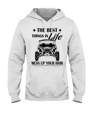 The best things in life mess up your hair shirt Hooded Sweatshirt thumbnail