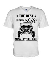 The best things in life mess up your hair shirt V-Neck T-Shirt thumbnail