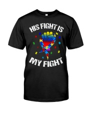 his fight is my fight autism awareness and support Classic T-Shirt thumbnail