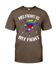 his fight is my fight autism awareness and support Classic T-Shirt front