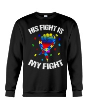his fight is my fight autism awareness and support Crewneck Sweatshirt thumbnail
