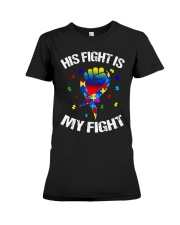 his fight is my fight autism awareness and support Premium Fit Ladies Tee thumbnail
