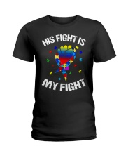 his fight is my fight autism awareness and support Ladies T-Shirt thumbnail