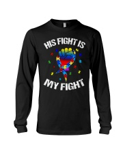 his fight is my fight autism awareness and support Long Sleeve Tee thumbnail