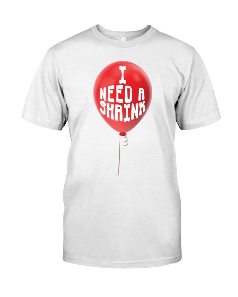 I Need A Shrink Premium Fit Mens Tee