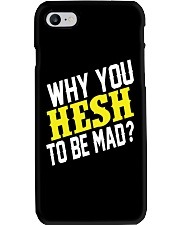 Why You Hesh To Be Mad Phone Case thumbnail