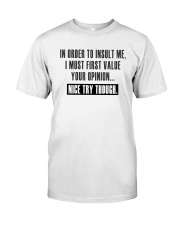 NICE TRY THOUGH Classic T-Shirt front