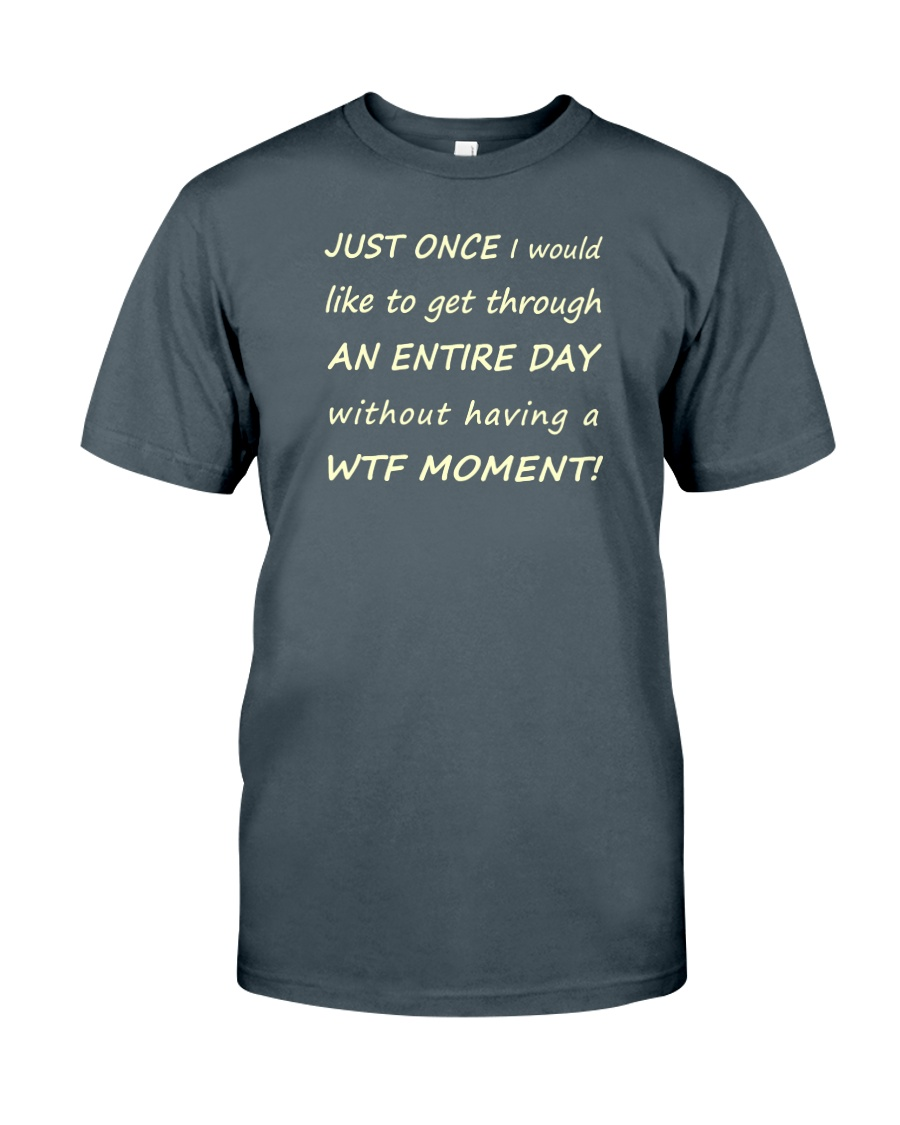 JUST ONCE Classic T-Shirt