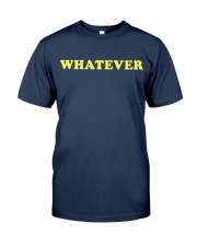 WHATEVER Classic T-Shirt front