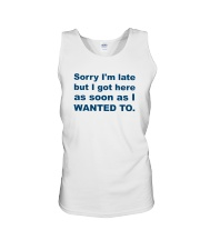 Sorry I'm Late Unisex Tank tile