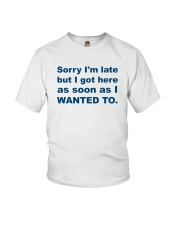 Sorry I'm Late Youth T-Shirt thumbnail