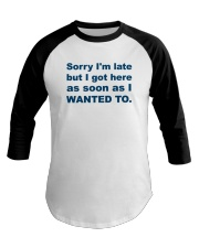 Sorry I'm Late Baseball Tee thumbnail