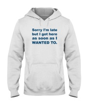 Sorry I'm Late Hooded Sweatshirt thumbnail