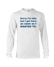 Sorry I'm Late Long Sleeve Tee front