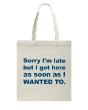 Sorry I'm Late Tote Bag thumbnail