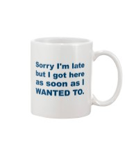 Sorry I'm Late Mug tile