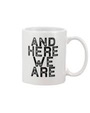 AND HERE WE ARE Mug thumbnail